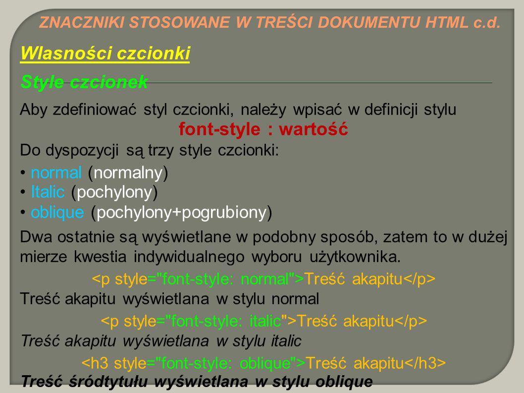 Wlasności czcionki Style czcionek font-style : wartość