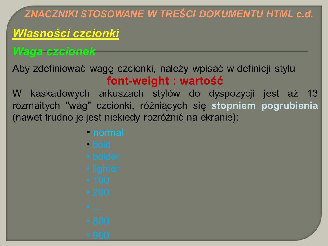 Wlasności czcionki Waga czcionek font-weight : wartość normal