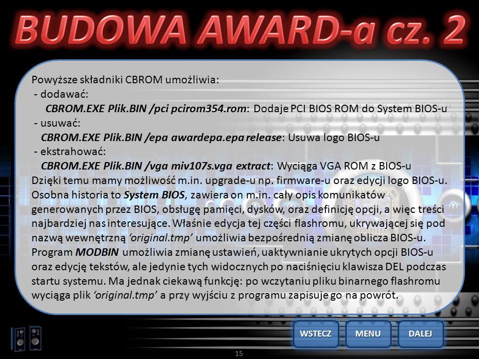 BUDOWA AWARD-a cz. 2 Powyższe składniki CBROM umożliwia: - dodawać: