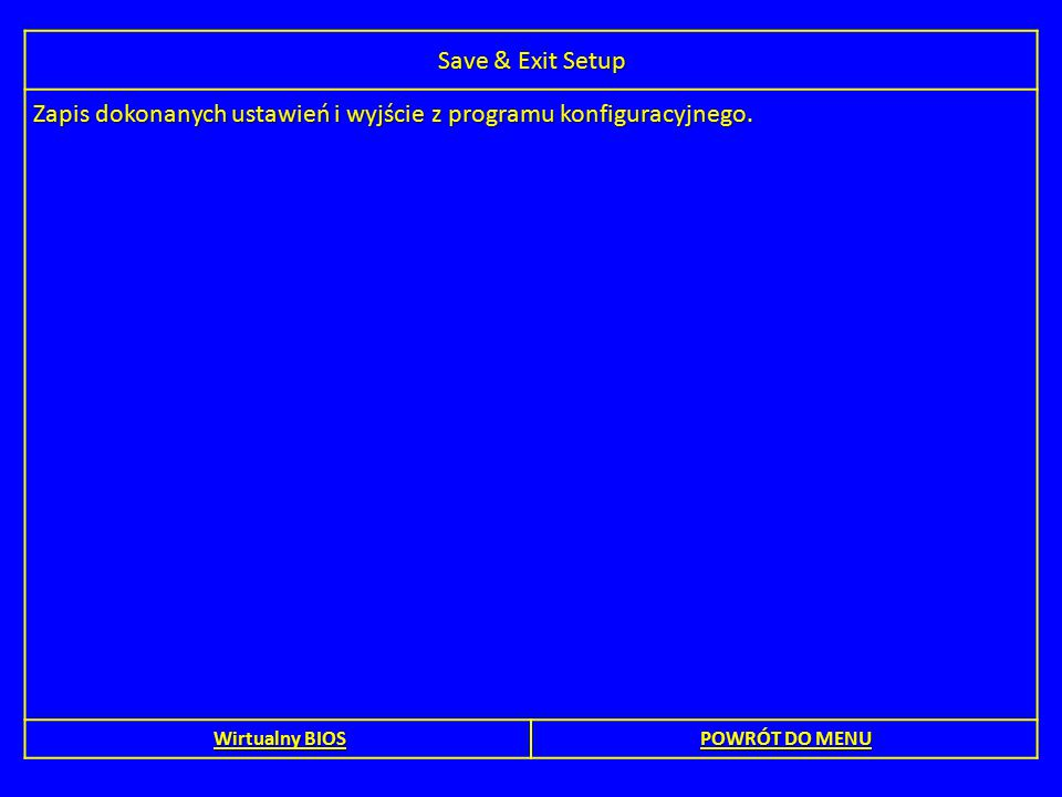 Zapis dokonanych ustawień i wyjście z programu konfiguracyjnego.