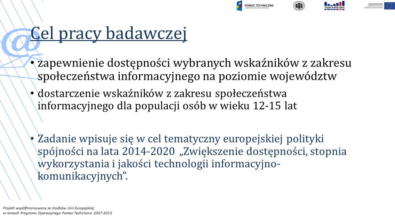Cel pracy badawczej zapewnienie dostępności wybranych wskaźników z zakresu społeczeństwa informacyjnego na poziomie województw.