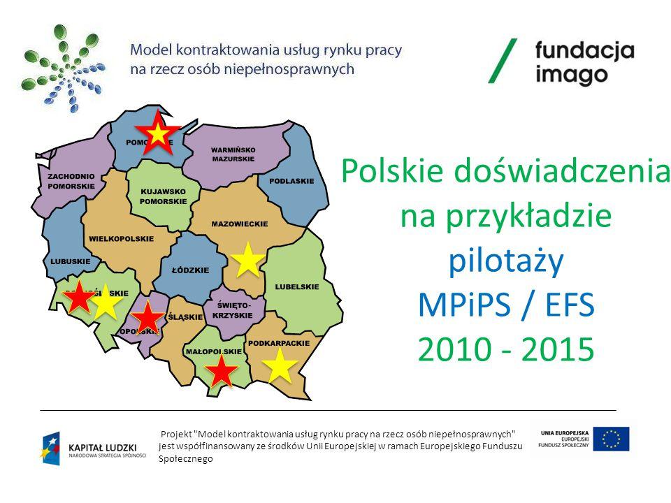 Polskie doświadczenia na przykładzie pilotaży MPiPS / EFS 2010 - 2015