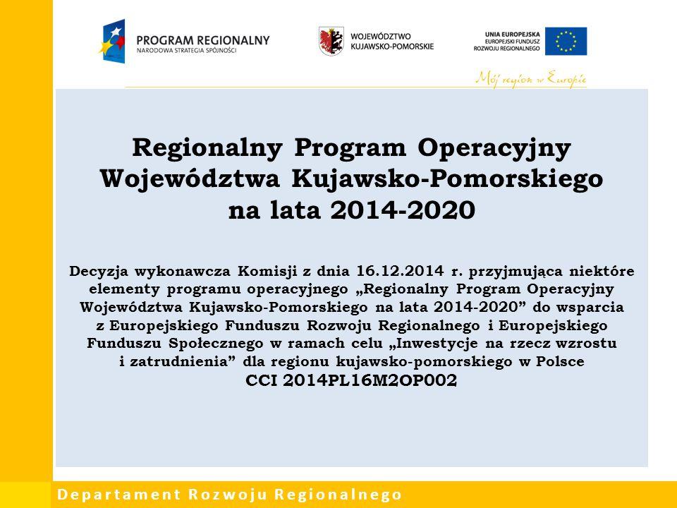 """Regionalny Program Operacyjny Województwa Kujawsko-Pomorskiego na lata 2014-2020 Decyzja wykonawcza Komisji z dnia 16.12.2014 r. przyjmująca niektóre elementy programu operacyjnego """"Regionalny Program Operacyjny Województwa Kujawsko-Pomorskiego na lata 2014-2020 do wsparcia z Europejskiego Funduszu Rozwoju Regionalnego i Europejskiego Funduszu Społecznego w ramach celu """"Inwestycje na rzecz wzrostu i zatrudnienia dla regionu kujawsko-pomorskiego w Polsce CCI 2014PL16M2OP002"""