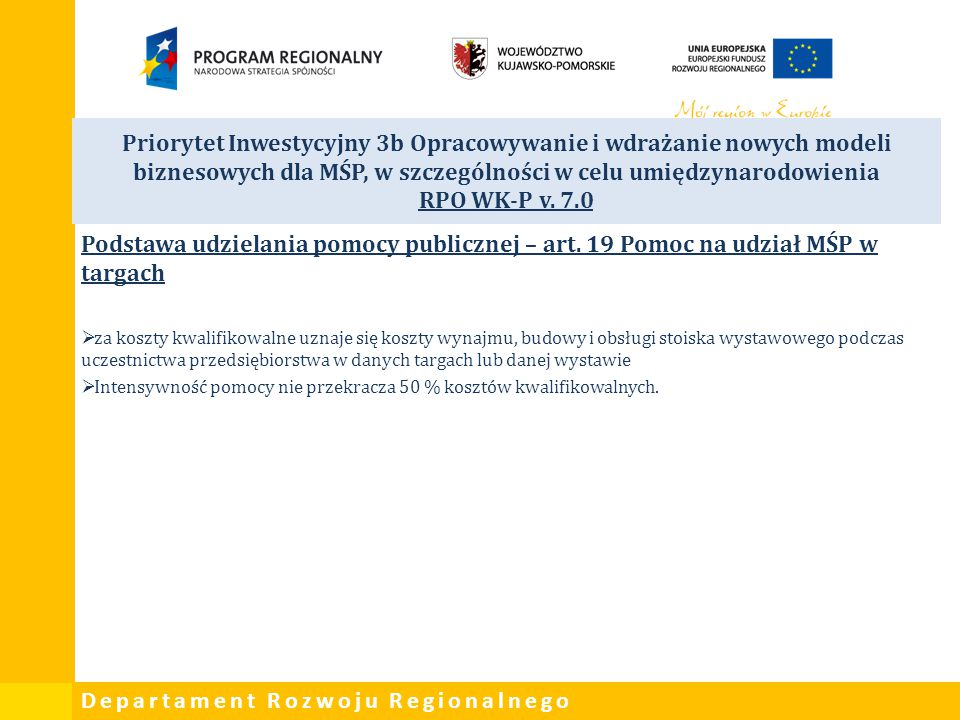 Priorytet Inwestycyjny 3b Opracowywanie i wdrażanie nowych modeli biznesowych dla MŚP, w szczególności w celu umiędzynarodowienia RPO WK-P v. 7.0