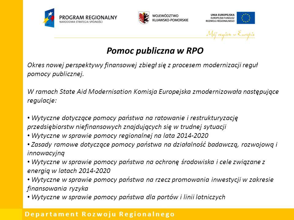 Pomoc publiczna w RPO Okres nowej perspektywy finansowej zbiegł się z procesem modernizacji reguł pomocy publicznej.