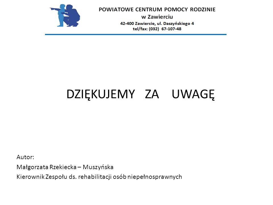 DZIĘKUJEMY ZA UWAGĘ Autor: Małgorzata Rzekiecka – Muszyńska