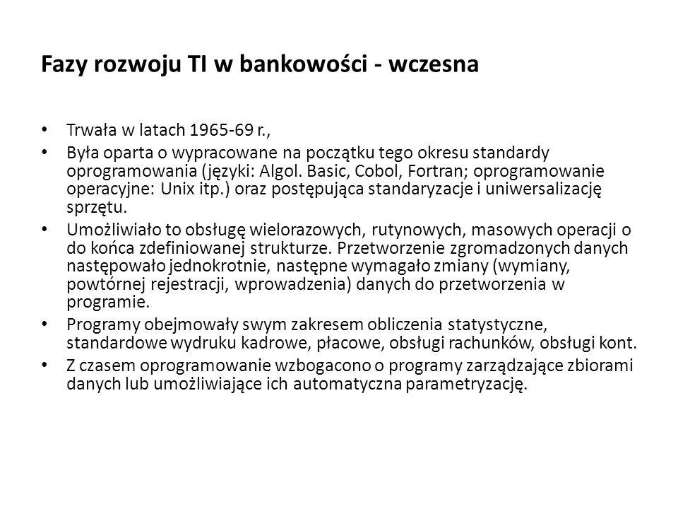 Fazy rozwoju TI w bankowości - wczesna