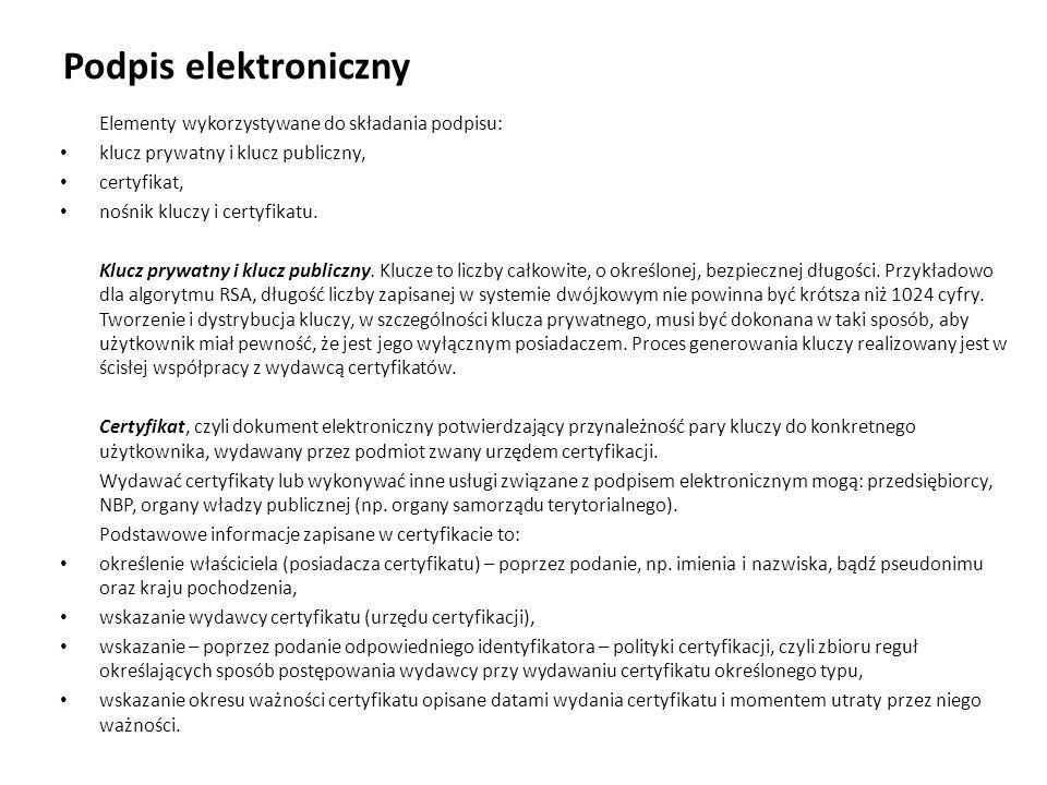 Podpis elektroniczny Elementy wykorzystywane do składania podpisu:
