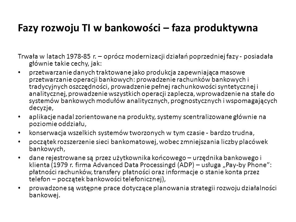 Fazy rozwoju TI w bankowości – faza produktywna