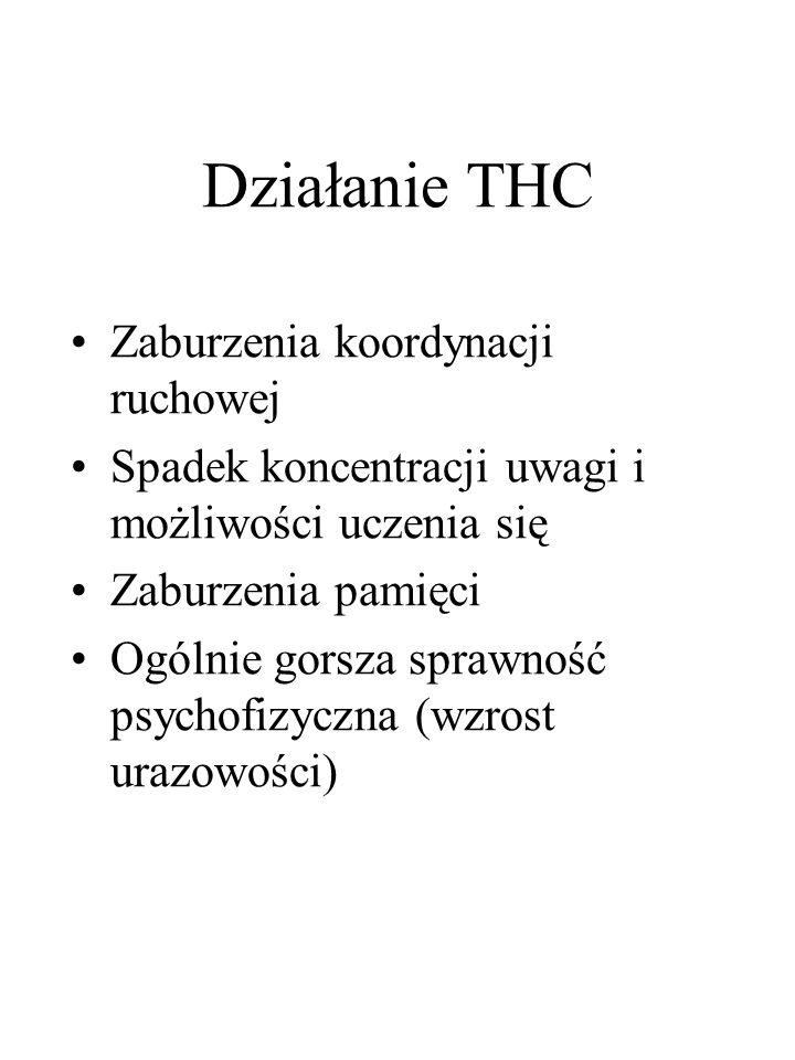 Działanie THC Zaburzenia koordynacji ruchowej