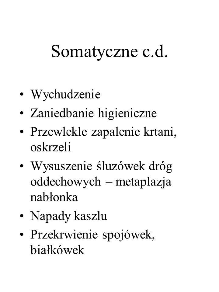 Somatyczne c.d. Wychudzenie Zaniedbanie higieniczne