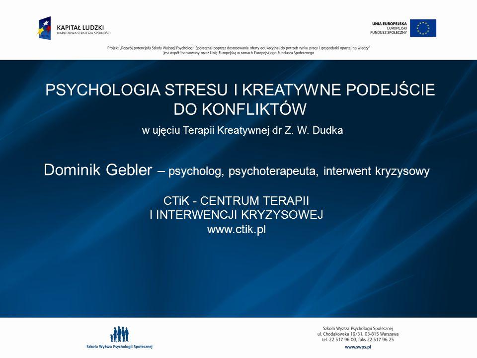 PSYCHOLOGIA STRESU I KREATYWNE PODEJŚCIE DO KONFLIKTÓW
