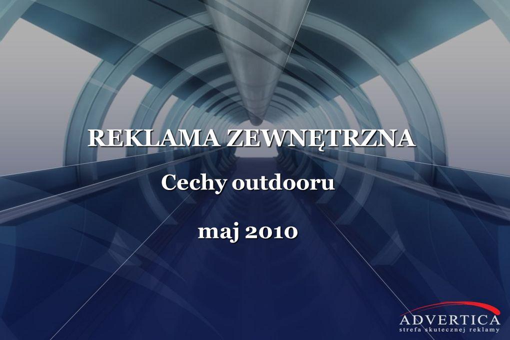 REKLAMA ZEWNĘTRZNA Cechy outdooru maj 2010