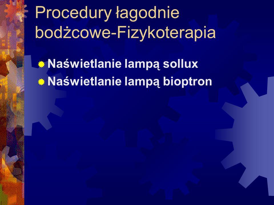 Procedury łagodnie bodżcowe-Fizykoterapia