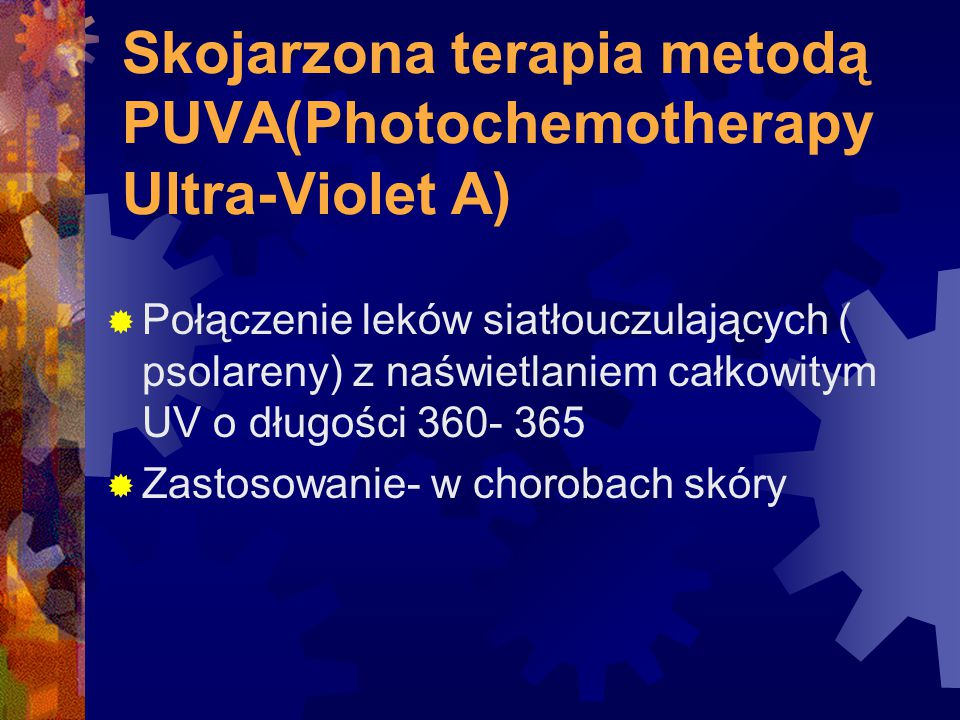 Skojarzona terapia metodą PUVA(Photochemotherapy Ultra-Violet A)