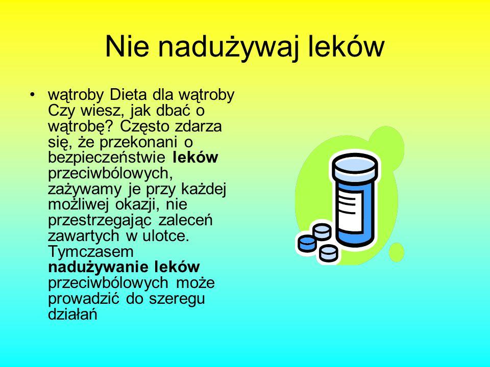 Nie nadużywaj leków