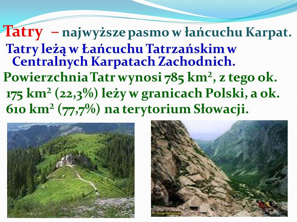 Tatry – najwyższe pasmo w łańcuchu Karpat.