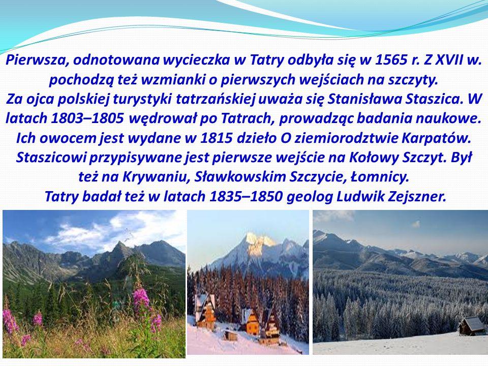 Tatry badał też w latach 1835–1850 geolog Ludwik Zejszner.