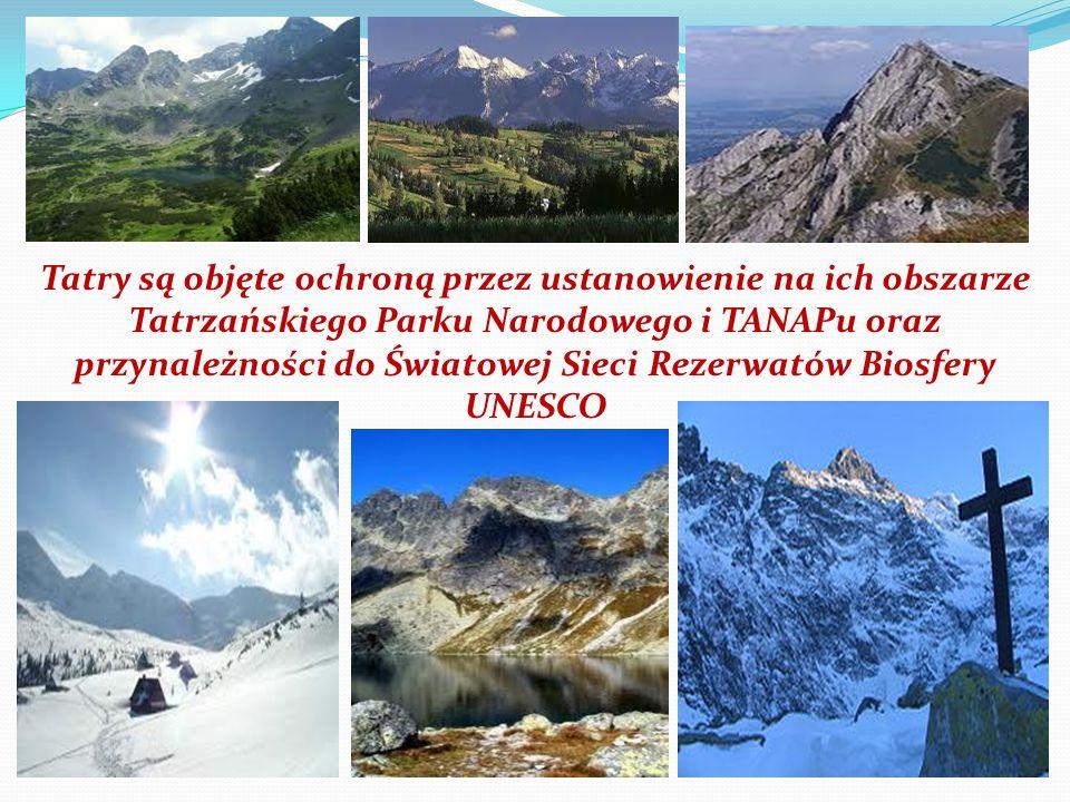 Tatry są objęte ochroną przez ustanowienie na ich obszarze Tatrzańskiego Parku Narodowego i TANAPu oraz przynależności do Światowej Sieci Rezerwatów Biosfery UNESCO