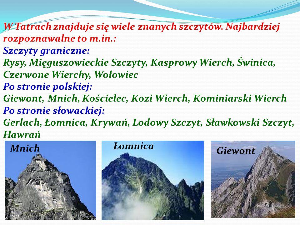 W Tatrach znajduje się wiele znanych szczytów