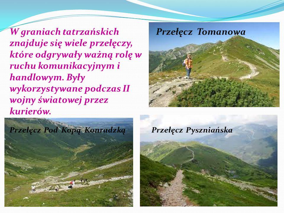 W graniach tatrzańskich znajduje się wiele przełęczy, które odgrywały ważną rolę w ruchu komunikacyjnym i handlowym. Były wykorzystywane podczas II wojny światowej przez kurierów.