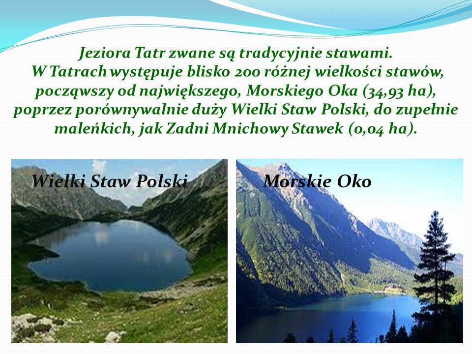 Jeziora Tatr zwane są tradycyjnie stawami.