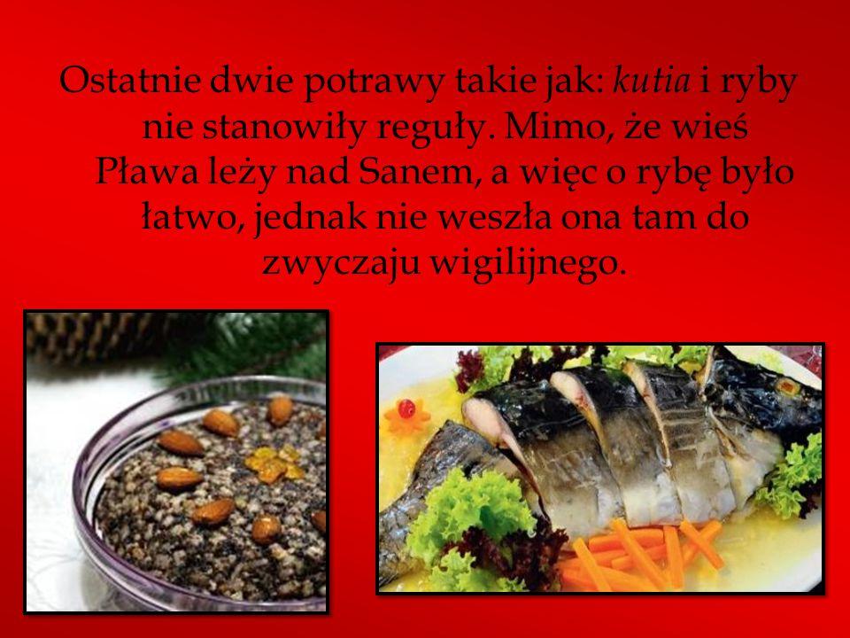 Ostatnie dwie potrawy takie jak: kutia i ryby nie stanowiły reguły