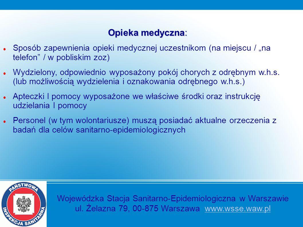 """Opieka medyczna: Sposób zapewnienia opieki medycznej uczestnikom (na miejscu / """"na telefon / w pobliskim zoz)"""