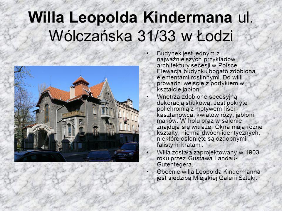 Willa Leopolda Kindermana ul. Wólczańska 31/33 w Łodzi