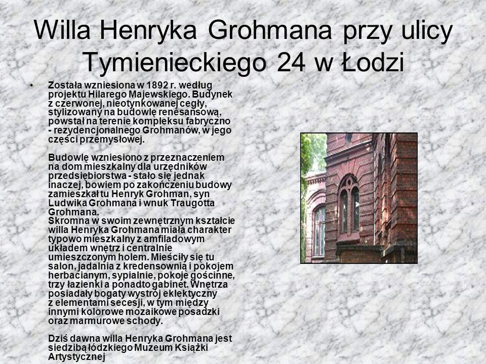 Willa Henryka Grohmana przy ulicy Tymienieckiego 24 w Łodzi