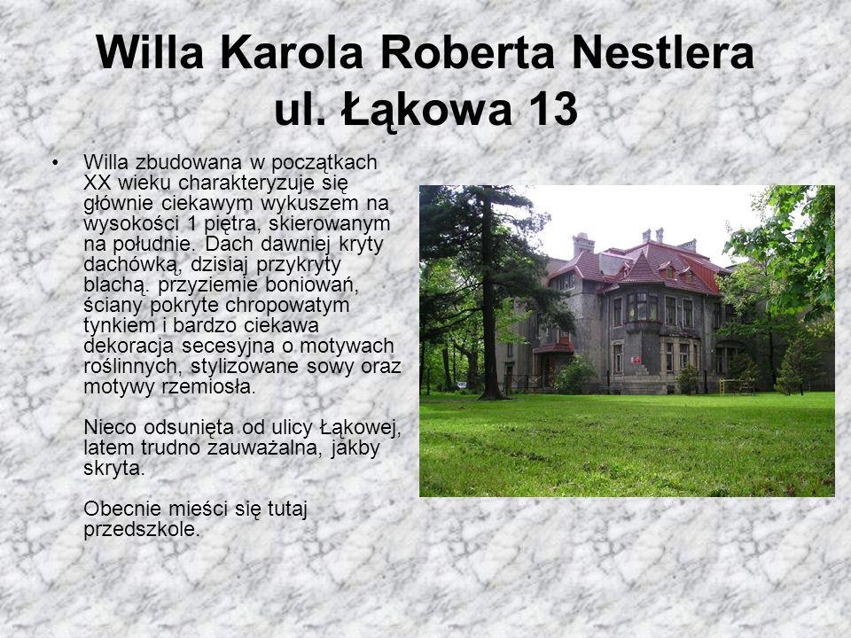 Willa Karola Roberta Nestlera ul. Łąkowa 13