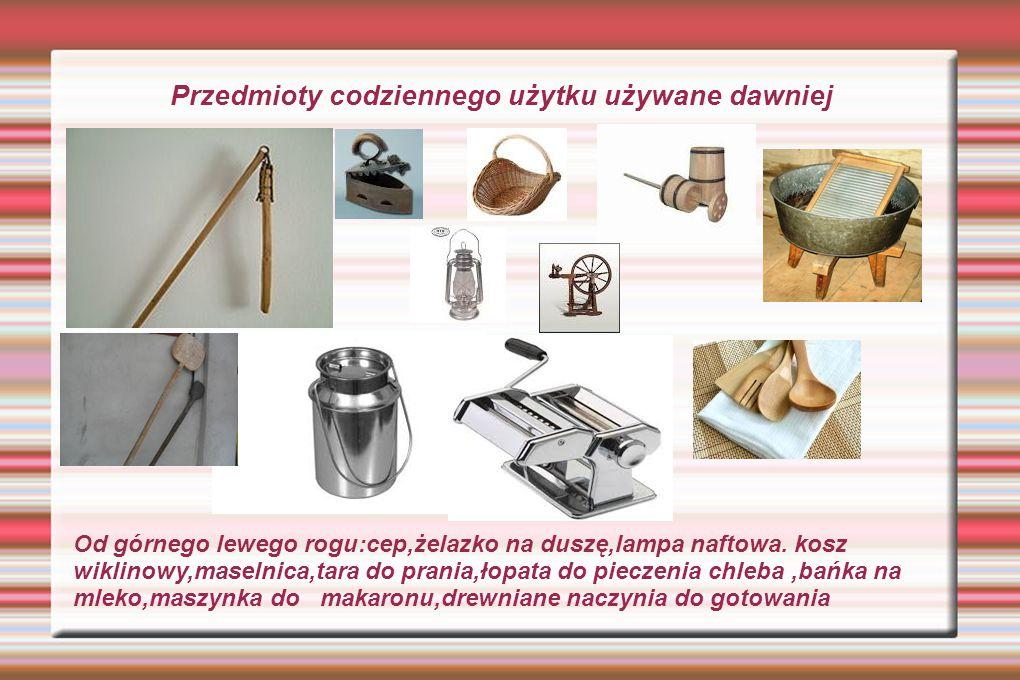 Przedmioty codziennego użytku używane dawniej