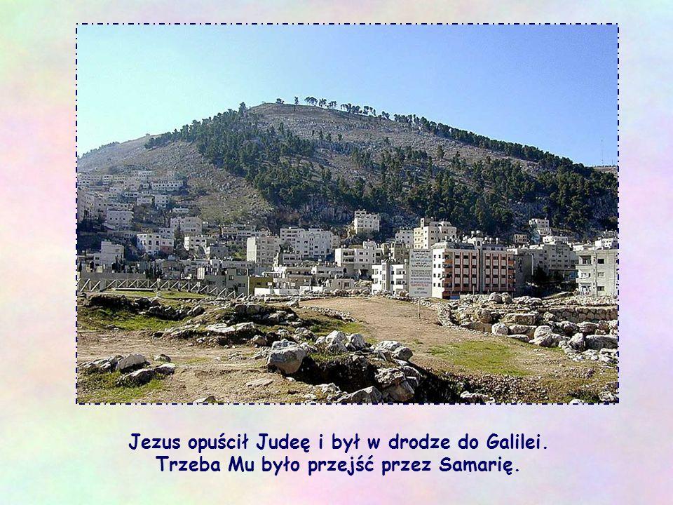 Jezus opuścił Judeę i był w drodze do Galilei