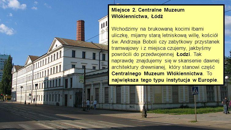 Miejsce 2. Centralne Muzeum Włókiennictwa, Łódź