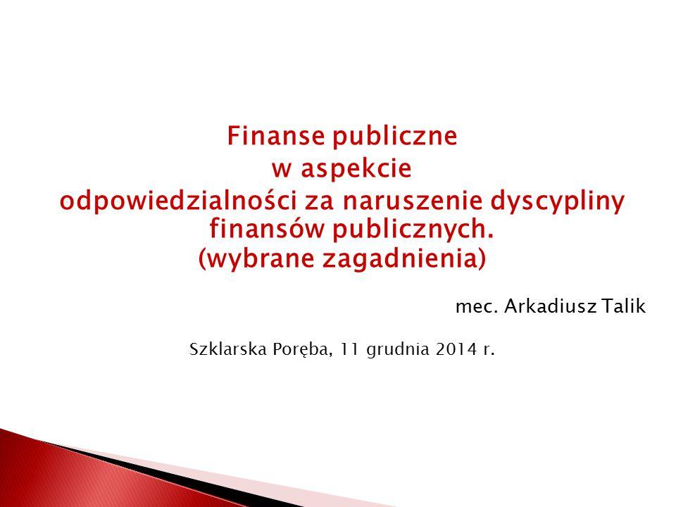 odpowiedzialności za naruszenie dyscypliny finansów publicznych.