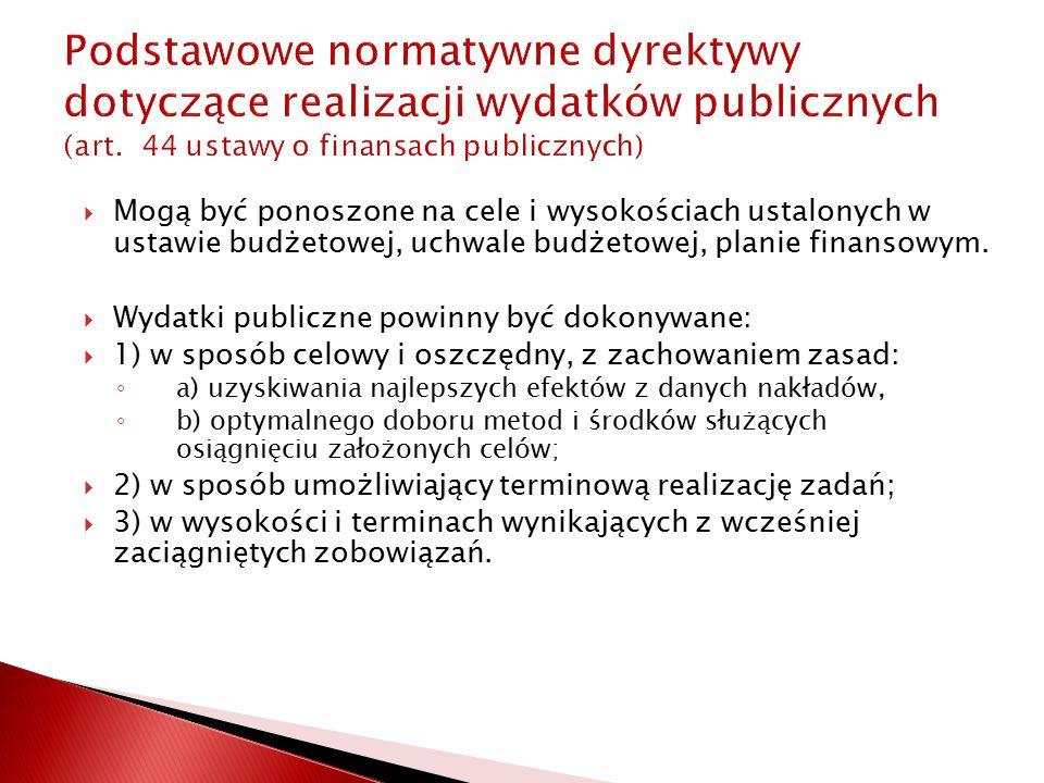 Podstawowe normatywne dyrektywy dotyczące realizacji wydatków publicznych (art. 44 ustawy o finansach publicznych)