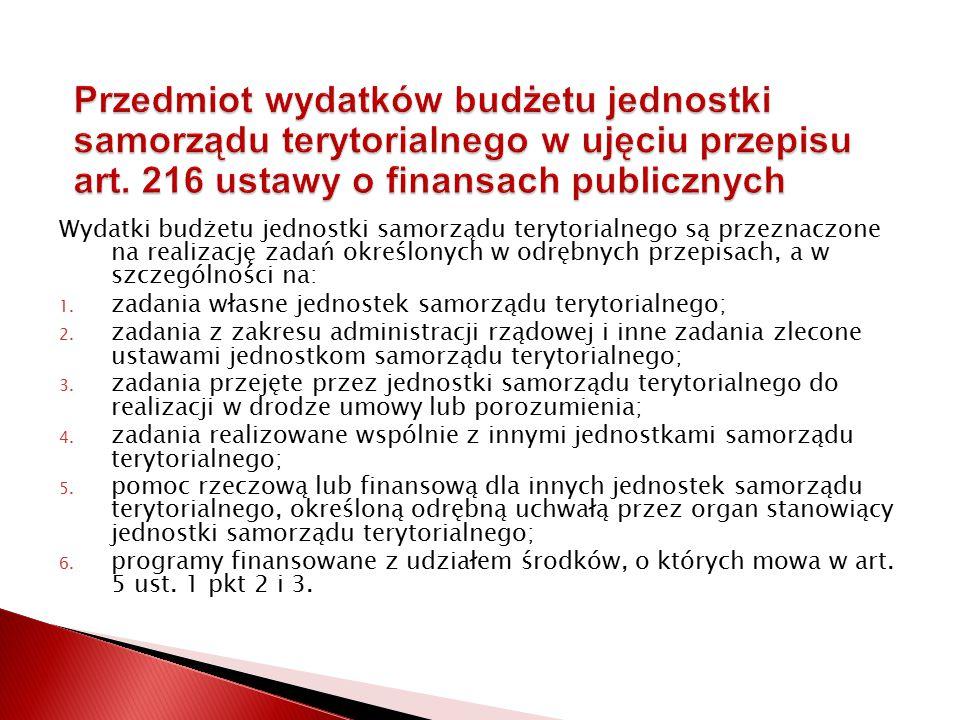 Przedmiot wydatków budżetu jednostki samorządu terytorialnego w ujęciu przepisu art. 216 ustawy o finansach publicznych