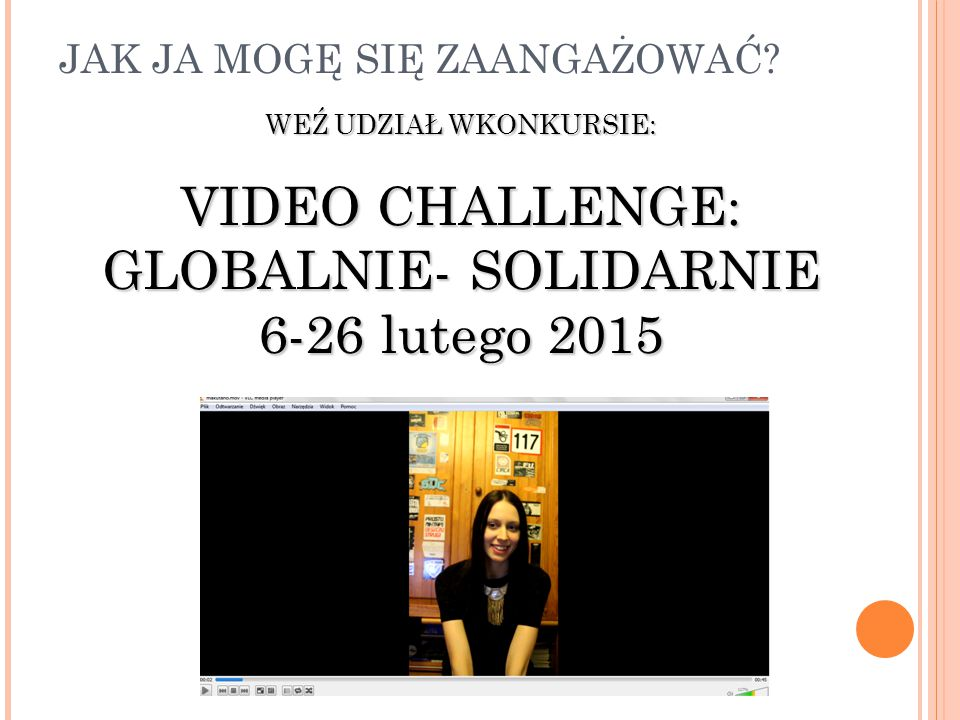 WEŹ UDZIAŁ WKONKURSIE: VIDEO CHALLENGE: GLOBALNIE- SOLIDARNIE