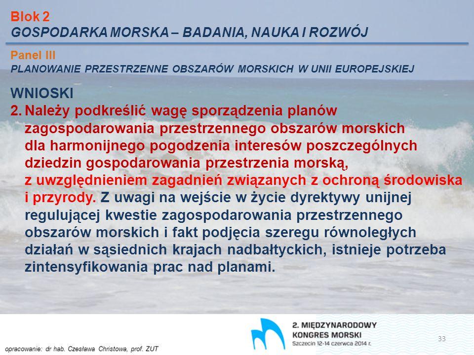 Blok 2 GOSPODARKA MORSKA – BADANIA, NAUKA I ROZWÓJ. Panel III. PLANOWANIE PRZESTRZENNE OBSZARÓW MORSKICH W UNII EUROPEJSKIEJ.