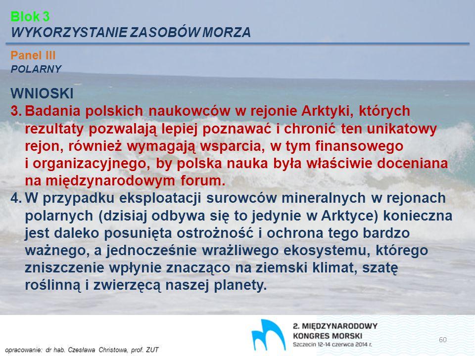 Blok 3 WYKORZYSTANIE ZASOBÓW MORZA. Panel III. POLARNY. WNIOSKI.