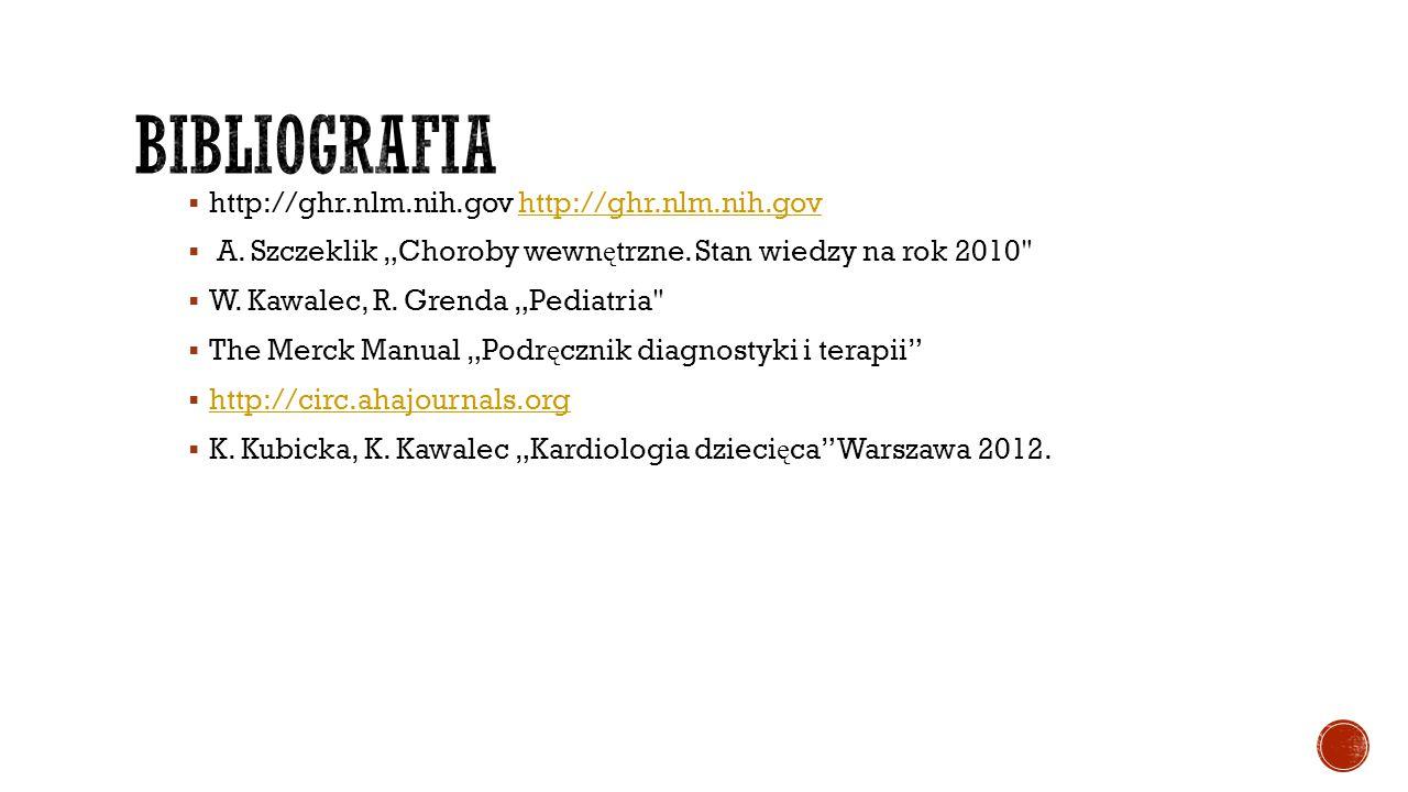 Bibliografia http://ghr.nlm.nih.gov http://ghr.nlm.nih.gov