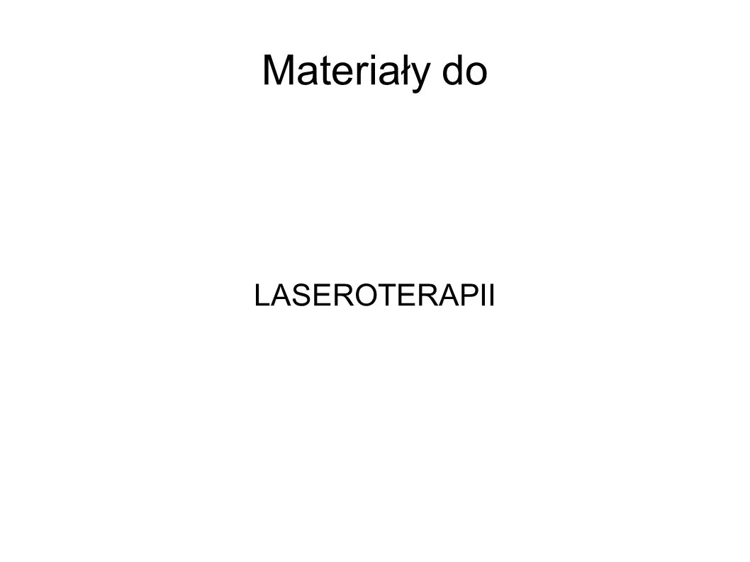 Materiały do LASEROTERAPII