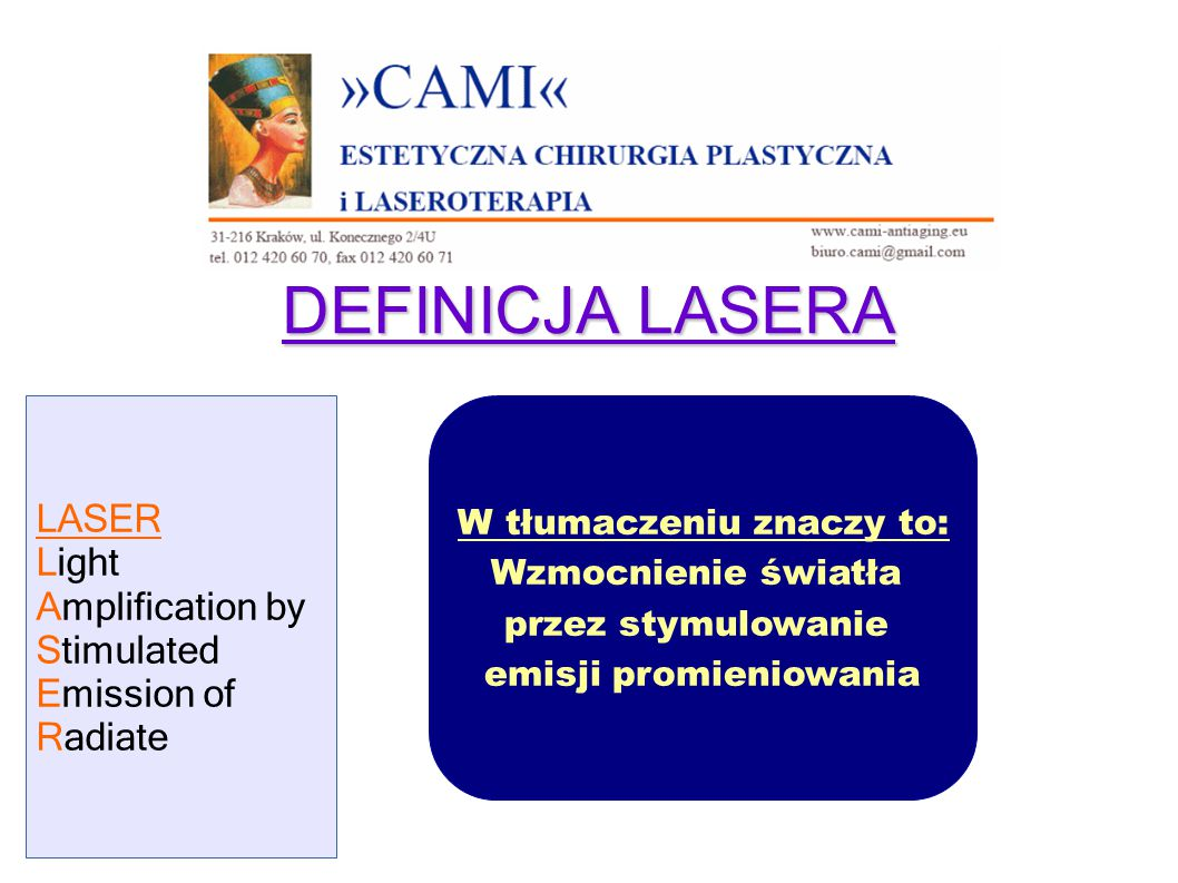 DEFINICJA LASERA LASER Light Amplification by Stimulated Emission of
