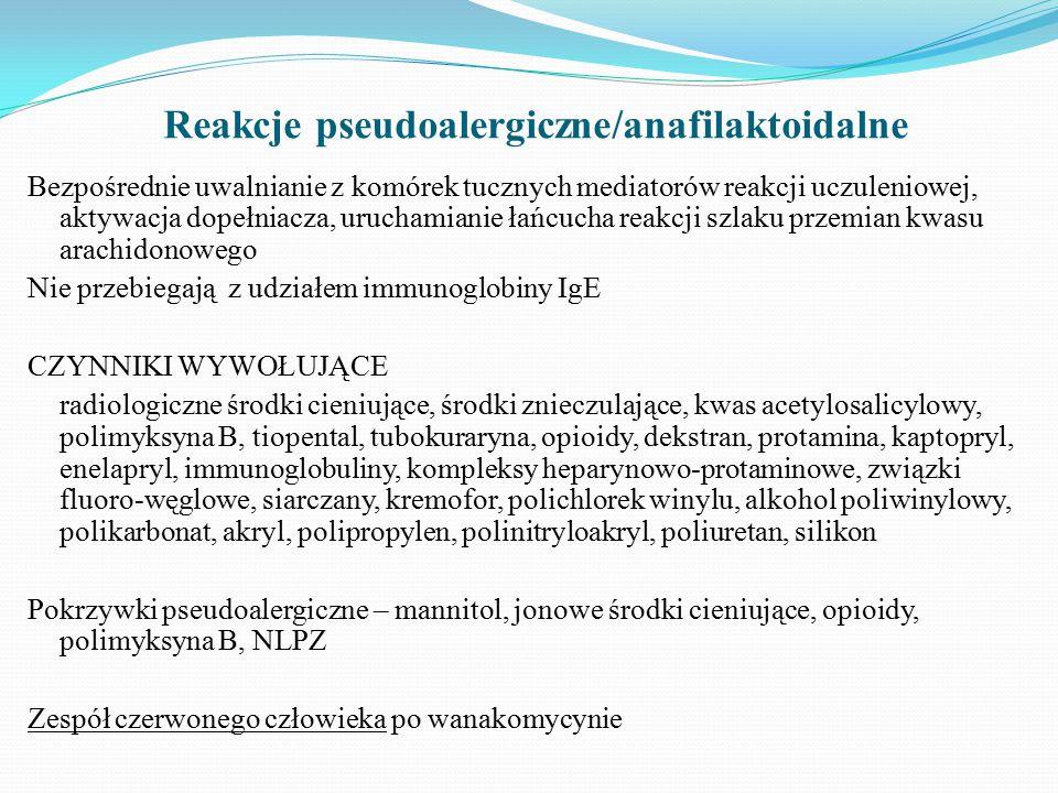 Reakcje pseudoalergiczne/anafilaktoidalne