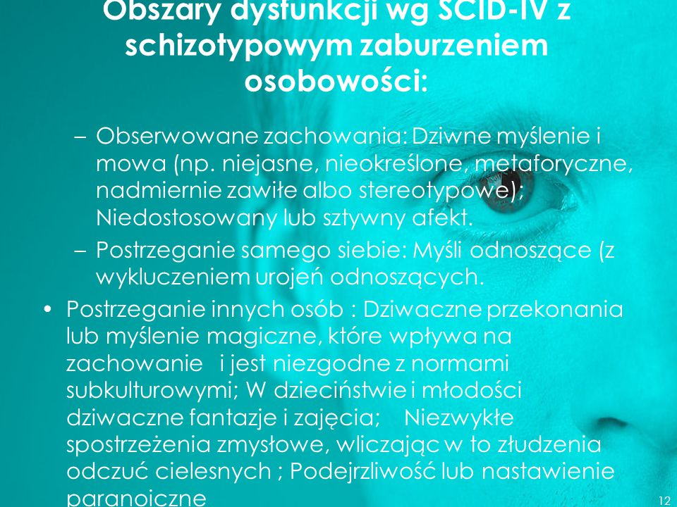 Obszary dysfunkcji wg SCID-IV z schizotypowym zaburzeniem osobowości: