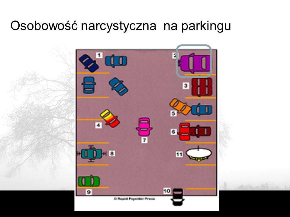 Osobowość narcystyczna na parkingu
