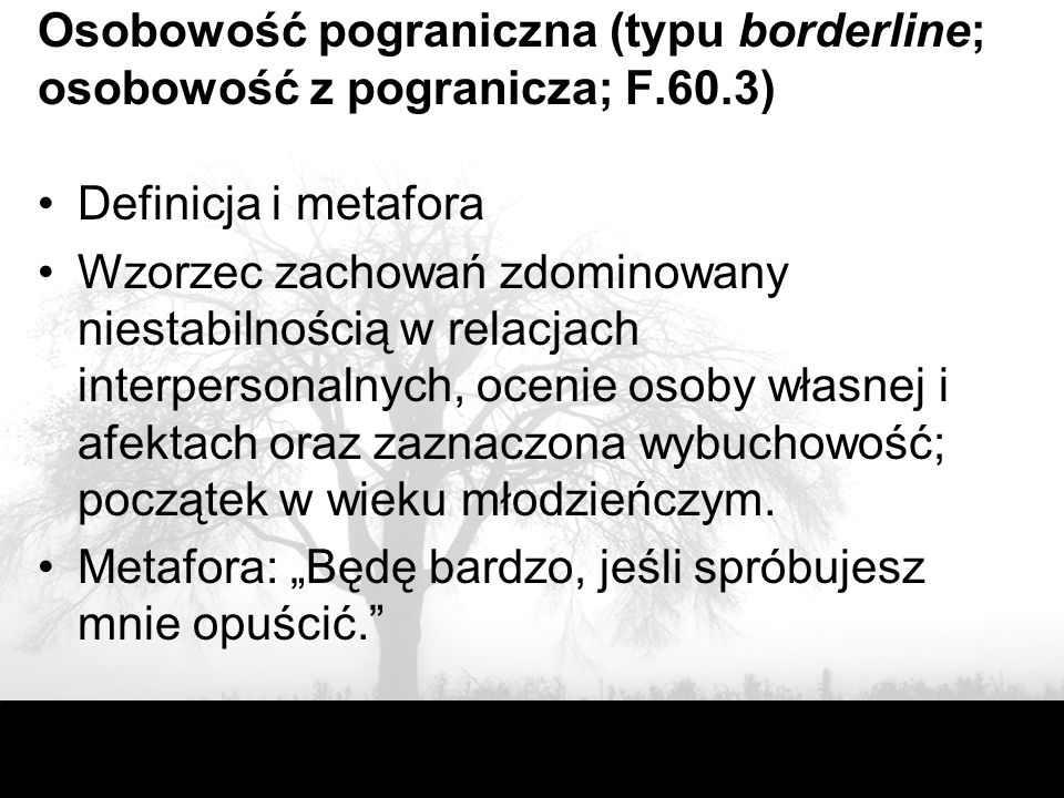 Osobowość pograniczna (typu borderline; osobowość z pogranicza; F. 60