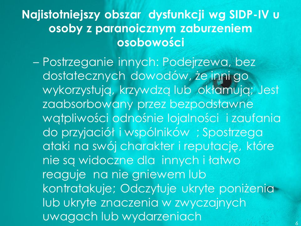 Najistotniejszy obszar dysfunkcji wg SIDP-IV u osoby z paranoicznym zaburzeniem osobowości
