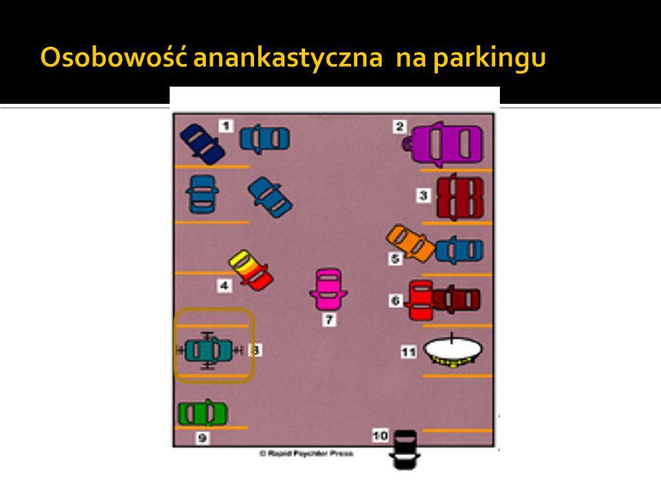 Osobowość anankastyczna na parkingu