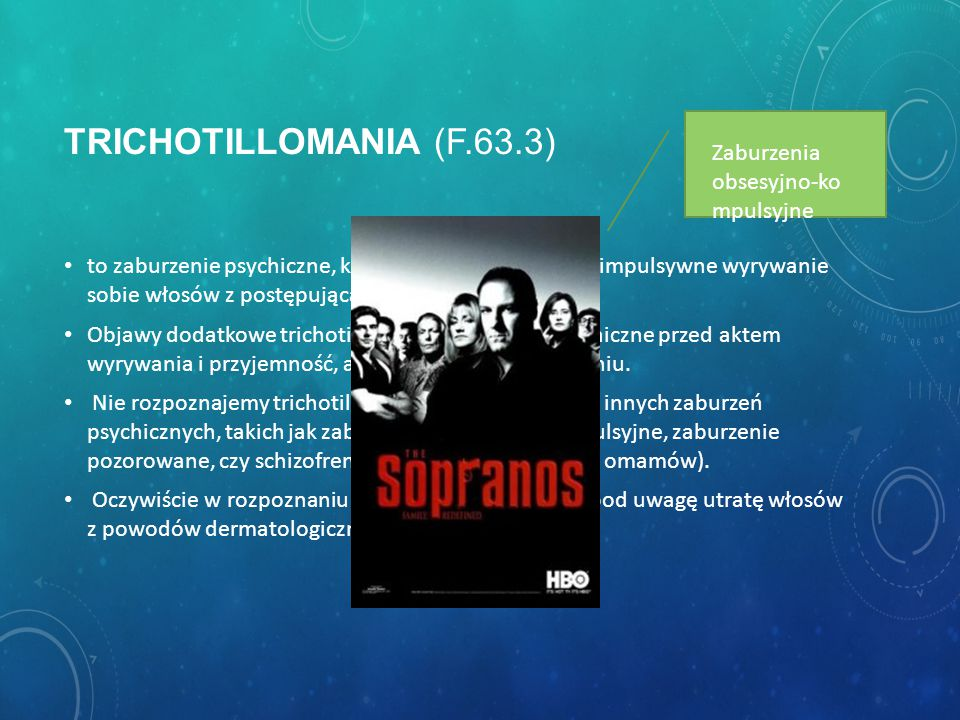 Trichotillomania (F.63.3) Zaburzenia obsesyjno-kompulsyjne